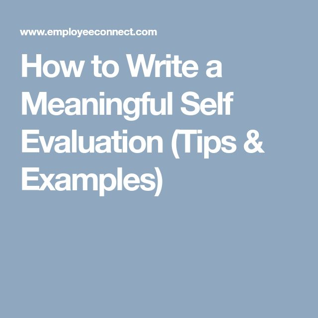 How to Write a Meaningful Self Evaluation (Tips & Examples)