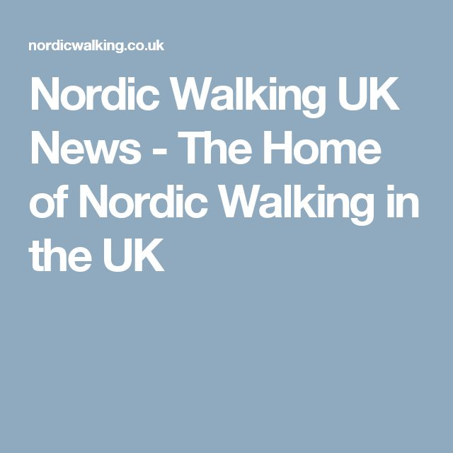 Nordic Walking UK News - The Home of Nordic Walking in the UK