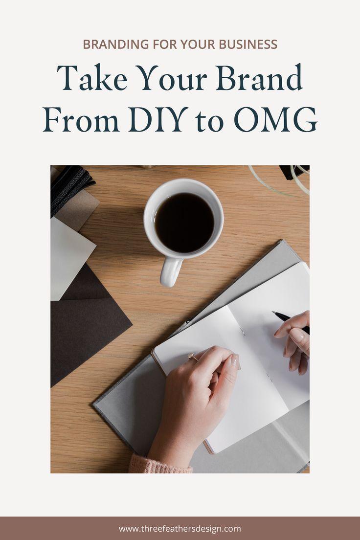 Take Your Brand From Diy To Omg Three Feathers Design Santa Barbara Website Designer In 2020 Branding Process Business Branding Inspiration Branding Website Design