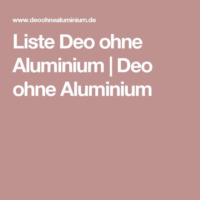 Liste Deo ohne Aluminium   Deo ohne Aluminium