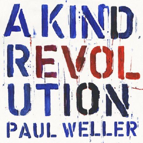 1. A Kind Revolution by Paul Weller