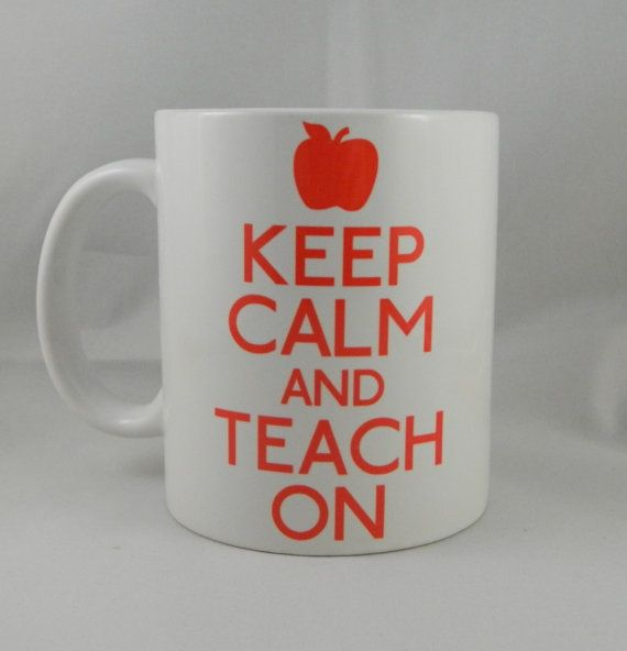 Keep Calm and Teach On Mug  Coffee Mug  Keep Calm Mug by TeeHabit, $14.00. For great custom stuff www.teehabit.etsy.com
