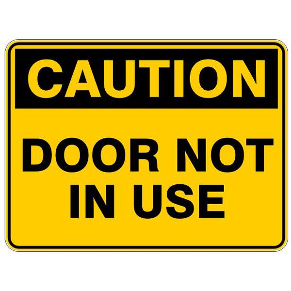 Caution Door Not In Use #Caution #Signs #Creations #Group