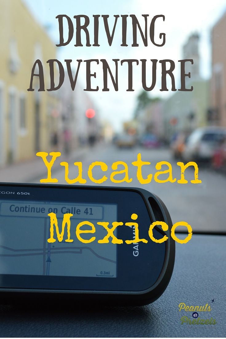 Adventure Driving in Mexico - the Yucatan Peninsula - Peanuts or Pretzels Travel