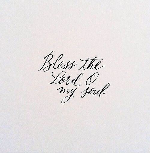 "simply-divine-creation: ""Bless the Lord, O my soul, And all that is within me, bless His holy name."" - Psalm 103:1 » Brittany Hope Lewton"