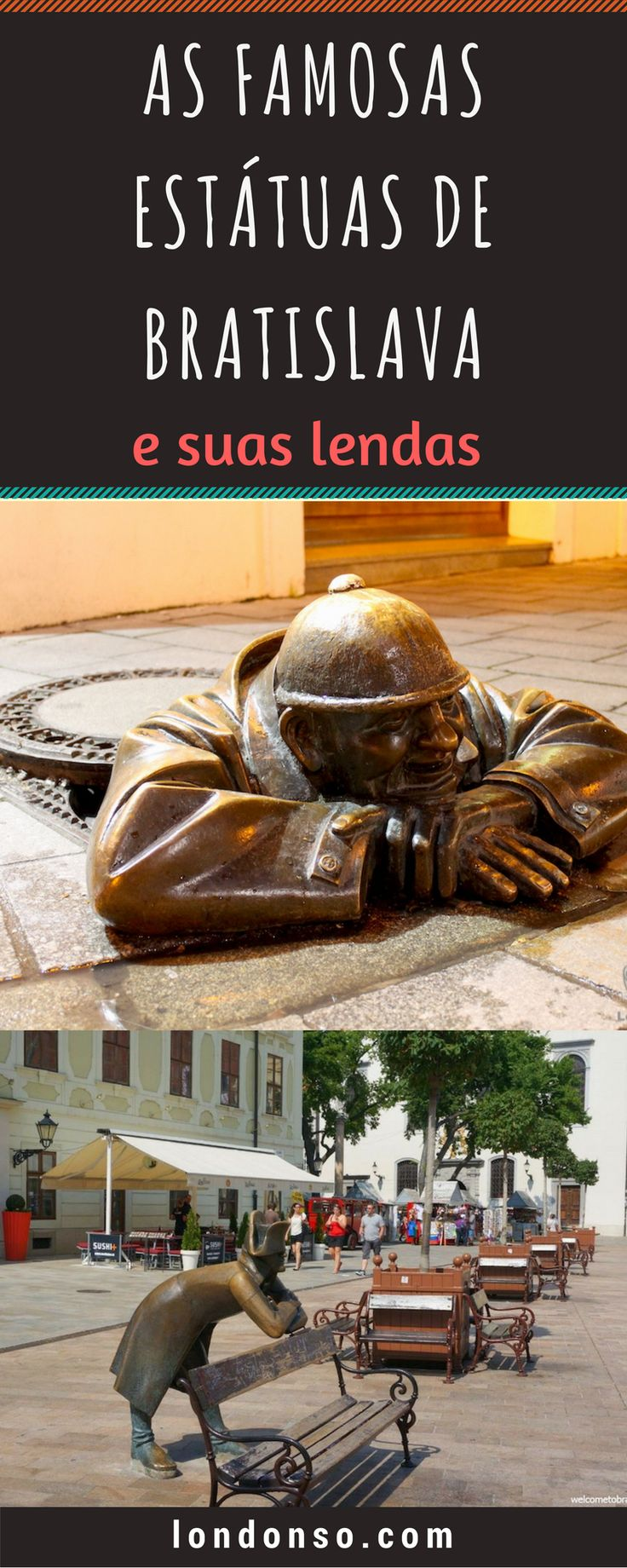 São várias estátuas famosas espalhadas por Bratislava. Conheça as histórias e lendas de cada uma delas.