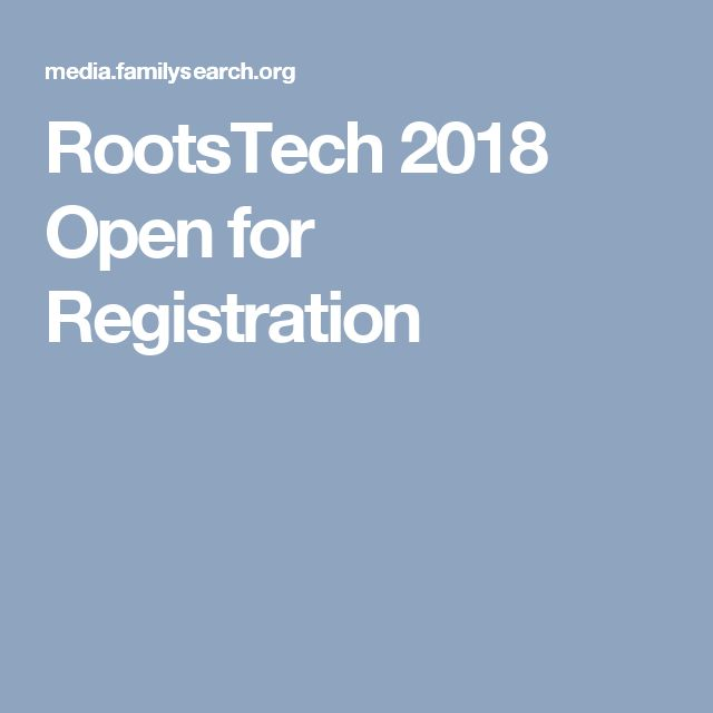 RootsTech 2018  Open for Registration