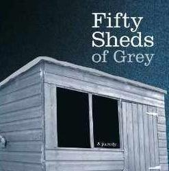 Fifty Sheds of Grey - Brilliant