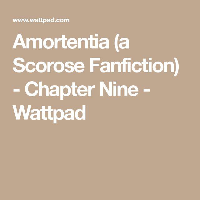 Amortentia (a Scorose Fanfiction) - Chapter Nine - Wattpad