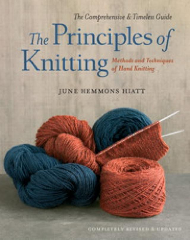 Principles of Knitting: The Principles of Knitting by June Hemmons Hiatt.