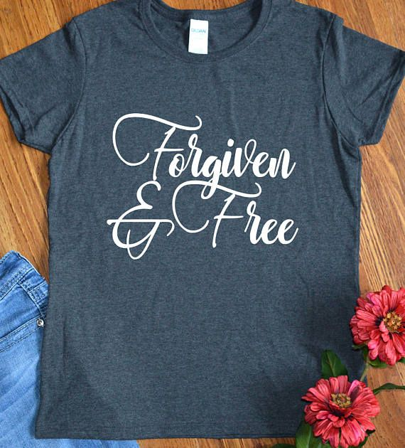 Forgiven And Free Christian Shirts For Women Religious