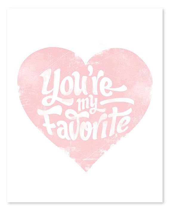 You're My Favorite // 8 x 10 // Pink or Blue by wickedpaper, $16.00