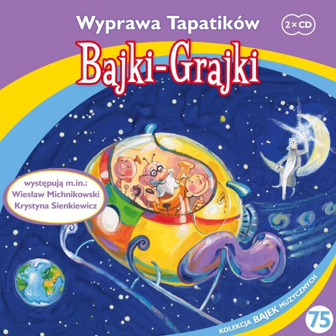 """Bajki-Grajki nr 75 """"Wyprawa Tapatików""""  Ilustracja: Artur Gołębiowski"""