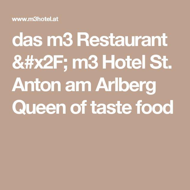 das m3 Restaurant / m3 Hotel St. Anton am Arlberg Queen of taste food