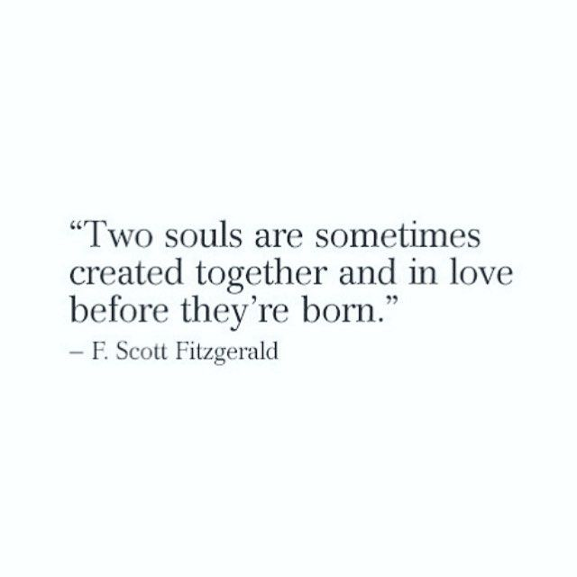 Two souls created together - love this quote X