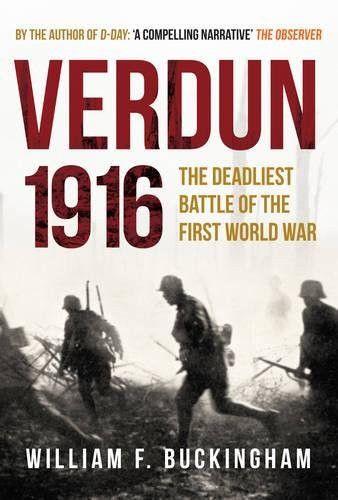 Verdun 1916: The Deadliest Battle of the First World War (Fifty Defining Fixtures)