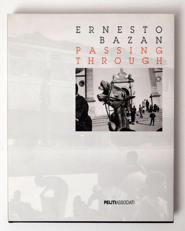 Ernesto Bazan: 'Passing Through'
