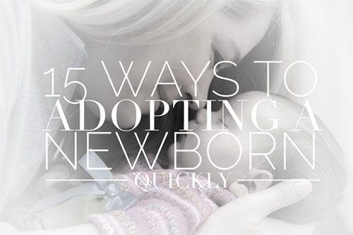 15 ways to adopting a newborn quickly