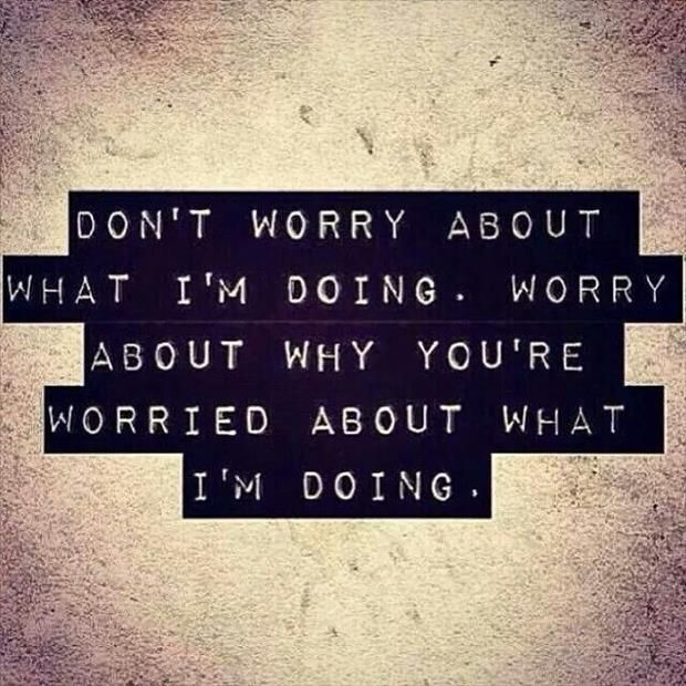 worry about you