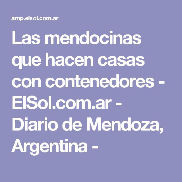 Las mendocinas que hacen casas con contenedores - ElSol.com.ar - Diario de Mendoza, Argentina -