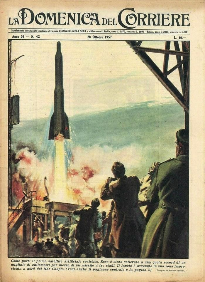 """20th October 1957 - On 4th October 1957, Soviet artificial satellite Sputnik 1 is launched from the Baikonur Cosmodrome. The Space Age in """"La Domenica del Corriere"""" (Italy 1950's-60's) Art by Walter Molino La Domenica del Corriere (The Sunday of the Corriere) was a weekly newsmagazine whose first issue was published on 8th January 1899. Its name was after the eminent Milan newspaper Corriere della Sera (The courier of the evening)."""