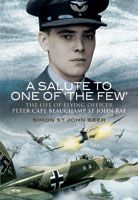 A Salute to One of 'The Few' - The Life of Flying Officer Peter Cape Beauchamp St John RAF