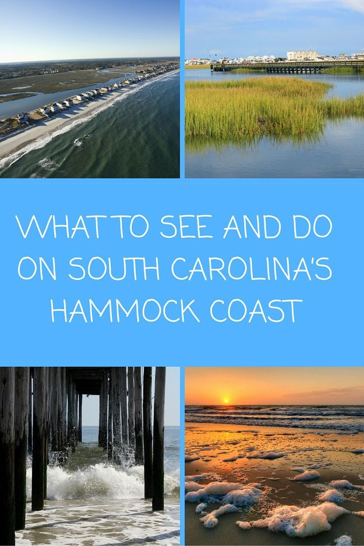 South Carolina's Hammock Coast consists of the 5 towns including Pawley's Island, Murrell's Inlet, Garden City, Litchfield, and Georgetown.: