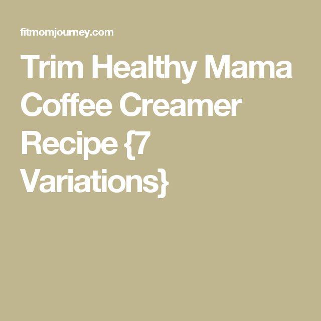 Trim Healthy Mama Coffee Creamer Recipe {7 Variations}