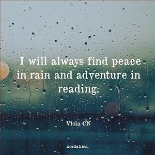 I will always find peace in rain and adventure in …