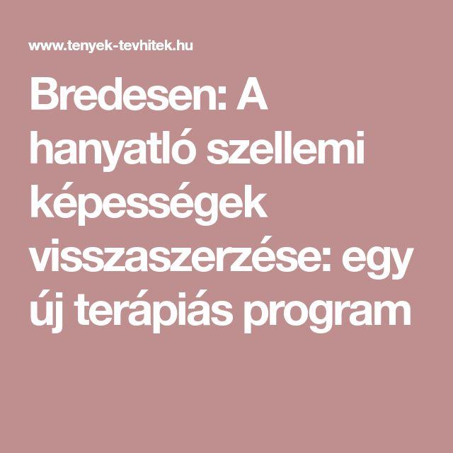 Bredesen: A hanyatló szellemi képességek visszaszerzése: egy új terápiás program