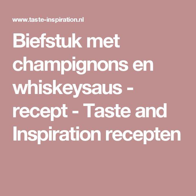 Biefstuk met champignons en whiskeysaus - recept - Taste and Inspiration recepten