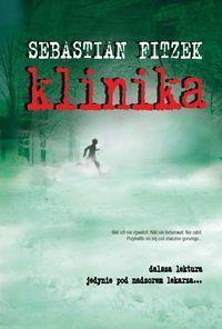 Sebastian Fitzek: Klinika - http://lubimyczytac.pl/ksiazka/28846/klinika