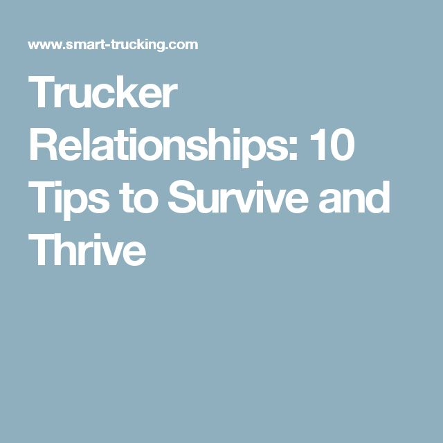 Trucker Relationships: 10 Tips to Survive and Thrive