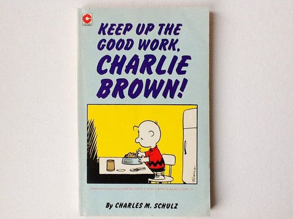 Vintage Snoopy and Charlie Brown Book, Keep Up the Good Work Charlie Brown, Peanuts Cartoon Book, Schulz, Paperback, Coronet, 1980, 00833