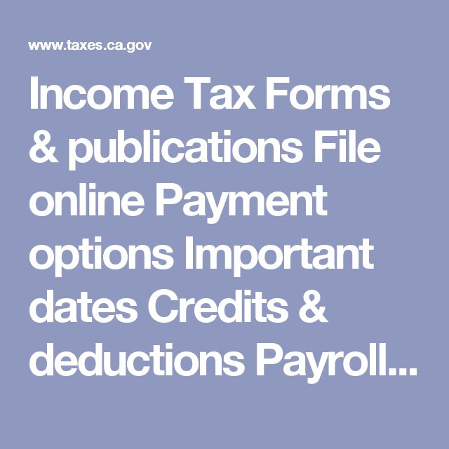 Income Tax  Forms & publications File online Payment options Important dates Credits & deductions Payroll Tax  Forms & publications File & pay online Reporting requirements Posting requirements Rates & schedules Sales & Use Tax