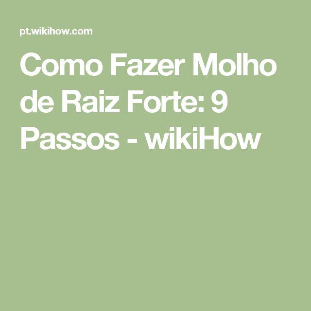 Como Fazer Molho de Raiz Forte: 9 Passos - wikiHow