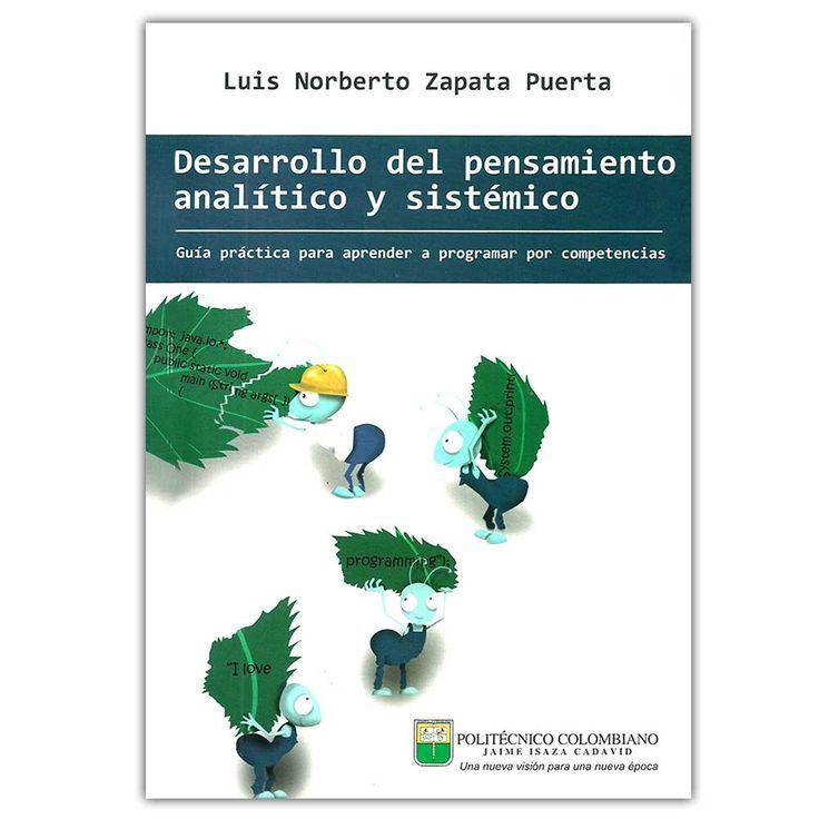 Desarrollo del pensamiento analítico y sísmico – Luis Norberto Zapata Puerta - Politécnico Colombiano Jaime Isaza Cadavid  http://www.librosyeditores.com/tiendalemoine/4146-desarrollo-del-pensamiento-analitico-y-sismico-9789589090244.html  Editores y distribuidores