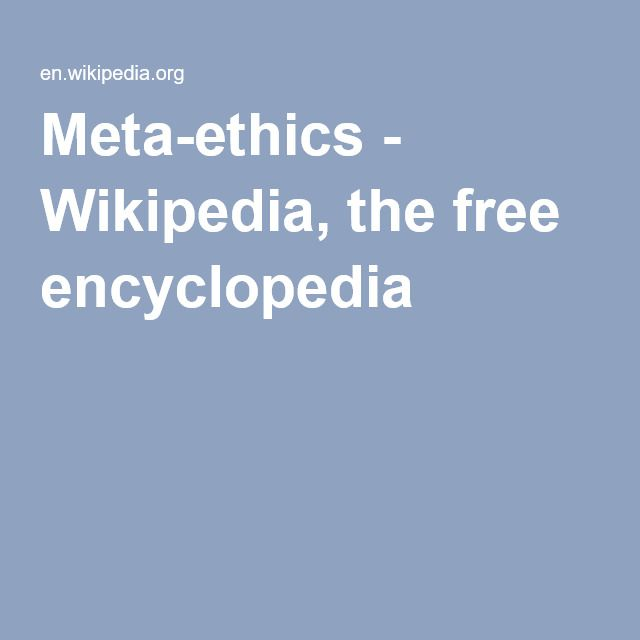 Meta-ethics - Wikipedia, the free encyclopedia