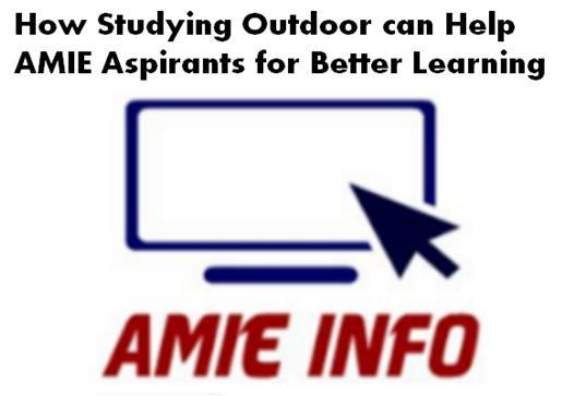 how-studying-outdoor-can-help-amie-aspirants-for-better-learning