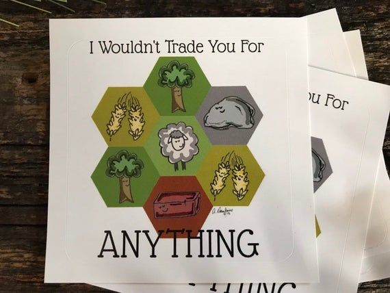 I Wouldn T Trade You For Anything Sticker Settlers Of Catan Sticker Valentine S Day Birthday Christmas Special Occasion Anniversary Settlers Of Catan Catan Valentines Day Birthday