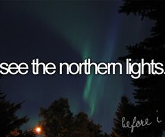 See the Northern lights... IN PERSON.