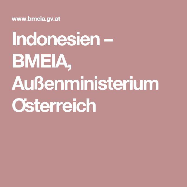 Indonesien – BMEIA, Außenministerium Österreich