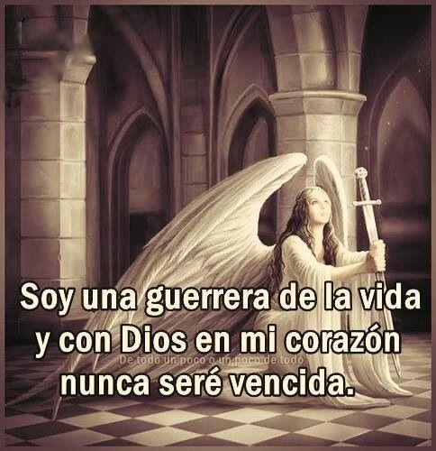 Soy una guerrera de la vida y con Dios en mi corazón nunca seré vencida