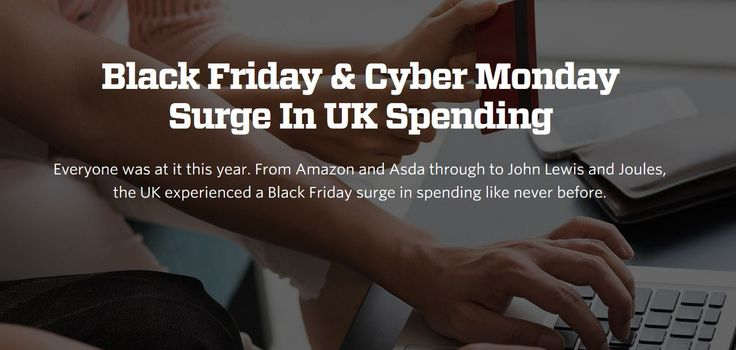 Black Friday & Cyber Monday Surge In UK Spending #cybermonday #black #friday #marekting