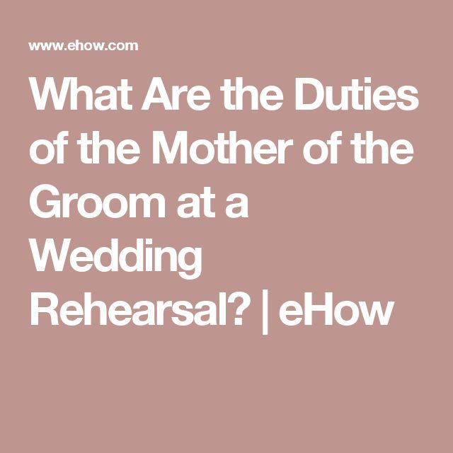 What Are the Duties of the Mother of the Groom at a Wedding Rehearsal? | eHow