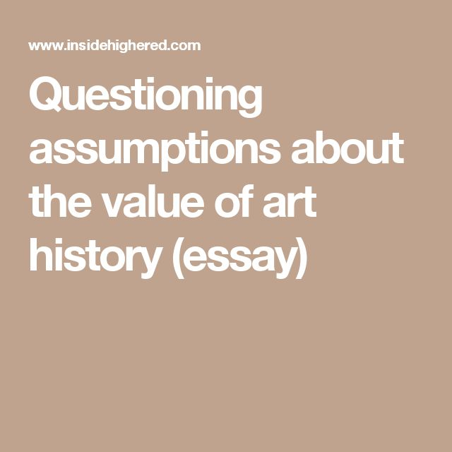 the value of art essay What is art many people argue over the answer to this question there are several different interpretations as to what is considered to be a work of art.