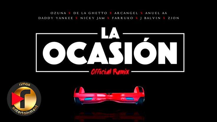 La Ocasion Remix - Ozuna, De La Ghetto, Farruko, Nicky Jam,Arcangel,J Ba...