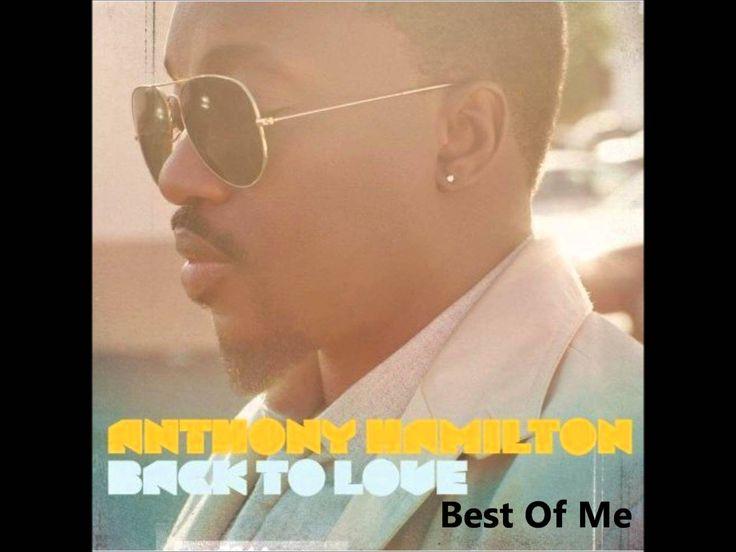 Best of Me- Anthony Hamilton