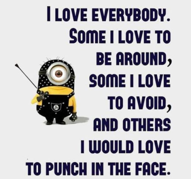 I Love Everybody - Tap to see more hilarious minion quotes! - @mobile9