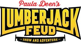 Paula Deen's Lumberjack Feud Show and Adventure -- Watch a Lumberjack Competition Then Compete In Your Own. (Opening late spring 2018)